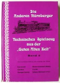 """Die anderen Nürnberger. Technisches Spielzeug aus der """"Guten alten Zeit"""" Band  5 by  Carlernst and Dieter Haas Baecker - Hardcover - 1976 - from Design Books (SKU: 008935)"""