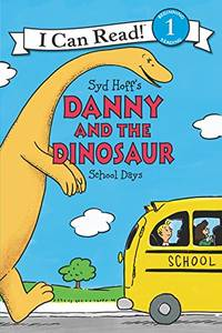 image of Danny And The Dinosaur: School Days (I Can Read)