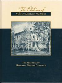 The Children of Mother Murray's Mansion: The Memories of Margaret Murray Gartland