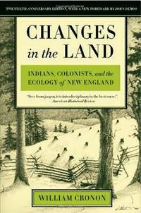 image of Changes in the Land : Indians, Colonists, and the Ecology of New England