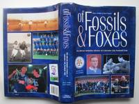 image of Of Fossils and Foxes: the official history of Leicester City Football Club
