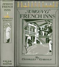 AMONG FRENCH INNS  THE STORY OF A PILGRIMAGE TO CHARACTERISTIC SPOTS OF RURAL FRANCE