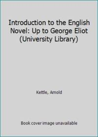 image of Introduction to the English Novel: Up to George Eliot (University Library)