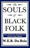The Souls of Black Folk (an African American Heritage Book) by W. E. B. Du Bois - Hardcover - 2008-01-17 - from Books Express (SKU: 1604592141n)