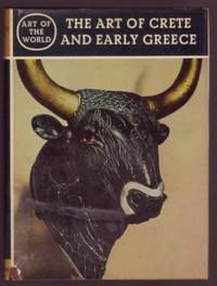 image of The Art of Crete and Early Greece - The Prelude to Greek Art