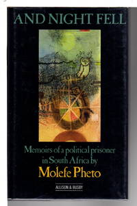 AND NIGHT FELL: Memoirs of a Political Prisoner in South Africa.