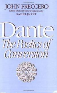 Dante : The Poetics of Conversion