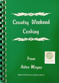 Country Weekend Cooking:  Fare for All Seasons at Aston Magna