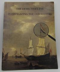 The Detective's Eye: Investigating the Old Masters