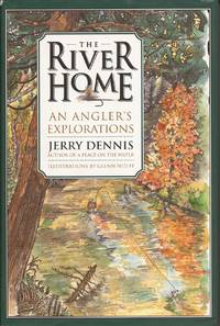 image of The River Home: An Angler's Explorations