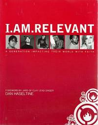 I am Relevant: A Generation Impacting Their World With Faith