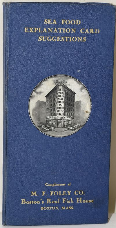 Boston, Mass: M. F. Foley Co, 1936. Hard Cover. Very Good binding. A seafood reference guide, prepar...
