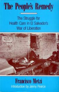 image of The People's Remedy; the Struggle for health Care in El Salvador's War of Liberation