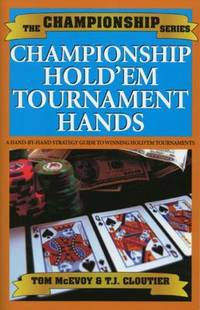 Championship Hold'em by T. J. Cloutier; Tom McEvoy - Paperback - 2004 - from ThriftBooks (SKU: G1580420842I2N10)