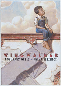 Wingwalker [SIGNED BY BOTH AUTHOR AND ILLUSTRATOR]