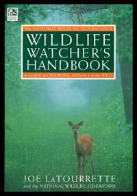 THE NATIONAL WILDLIFE FEDERATION'S WILDLIFE WATCHER'S HANDBOOK - A Guide to Observing Animals in the Wild