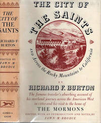 The City of the Saints and Across the Rocky Mountains to California; [Reprint from 1861 American edition][One of an informal series of Classic Commentaries on America's Past]