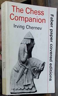 image of The Chess Companion: A Merry Collection of Tales of Chess and Its Players, Together with a Cornucopia of Games, Problems, Epigrams & Advice, Topped Off With the Greatest Game of Chess Ever Played