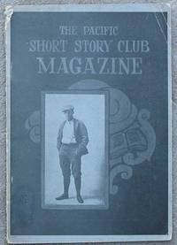 The Pacific Short Story Club Magazine. Volume 3, No. 1. January, 1910.