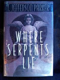 Where Serpents Lie by T. Jefferson Parker - Signed First Edition - 1998-04-09 - from Mutiny Information Cafe (SKU: 126356)