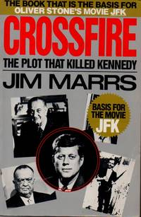 Crossfire__ The Plot That Killed Kennedy