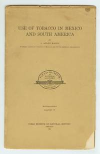 Use of Tobacco in Mexico and South America by  J. Alden MASON - 1924 - from Attic Books and Biblio.com