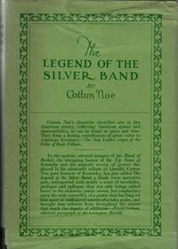 The Legend of the Silver Band A Tale of Kentucky in the Eighties A Novelette in Verse by  Cotton Noe - First Edition - 1932 - from Barner Books and Biblio.co.uk