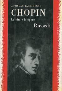 Chopin. La vita e le opere.