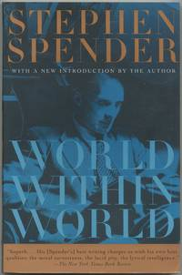 World Within World: The Autobiography of Stephen Spender