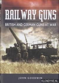 Railway Guns. British and German Guns at War