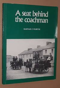 A Seat Behind the Coachman: travellers in Ireland 1800-1900