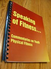 image of Speaking of Fitness... Commentaries on youth Physical Fitness