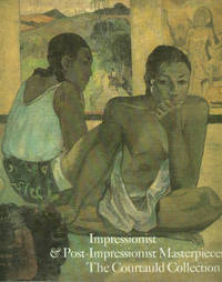 Impressionist And Post-impressionist Masterpieces: The Courtauld Collection