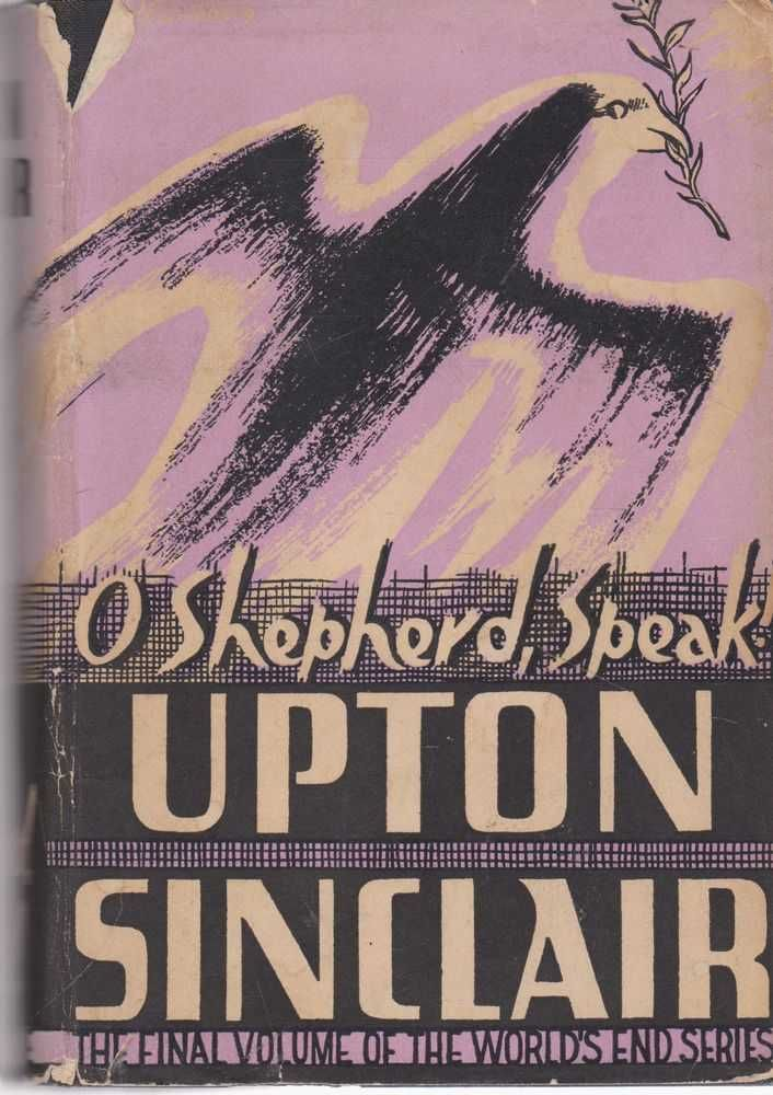 O Shepherd Speak By Upton Sinclair First Edition 1950 From