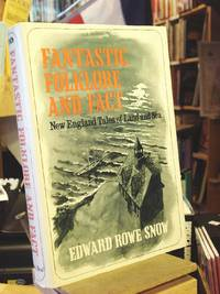 Fantastic Folklore and Fact by  Edward R Snow - 1st Edition 1st Printing - 1976 - from Henniker Book Farm (SKU: 33779)