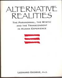 ALTERNATIVE REALITIES The Paranormal, the Mystic and the Transcendent in  Human Experience