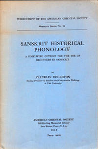 Sakrit Historical Phonology: A Simplified Outline For the Use of Beginners in Sanskrit by  Franklin Edgerton - Paperback - 1946 - from Kenneth Mallory Bookseller. ABAA (SKU: 31410)