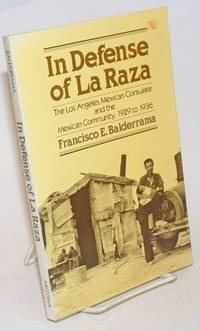 In defense of La Raza; the Los Angeles Mexican consulate and the Mexican community, 1929 to 1936