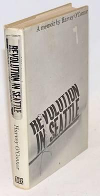 Revolution in Seattle; a memoir