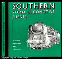"SOUTHERN STEAM LOCOMOTIVE SURVEY. Bulleid ""Merchant Navy"" Pacifics"