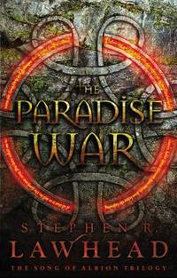 The Paradise War by Stephen R. Lawhead - 2010