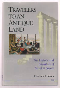 image of Travelers to an Antique Land: the History and Literature of Travel to  Greece