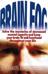 image of Brain Fog: Solve the Mysteries of Decreased Mental Capacity and Keep Your  Brain Fit and Functional Throughout Your Life