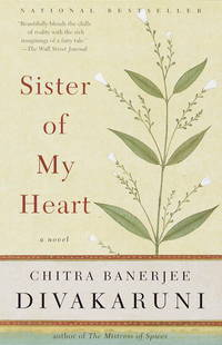 Sister of My Heart A Novel by Chitra Divakaruni - Paperback - January 18, 2000 - from Sea Glass Book Company (SKU: 2020-0624)