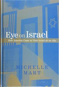 image of Eye on Israel: How America Came to View Israel As an Ally