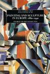 Painting and Sculpture In Europe, 1880-1940