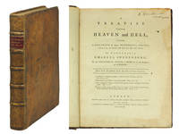 A Treatise concerning Heaven and Hell, containing a relation of many wonderful things therein, as heard and seen by the author, the Honourable Emanuel Swedenborg, Of the Senatorial Order of Nobles in the Kingdom of Sweden. Now first translated from the original Latin. by  Emanuel Swedenborg - First Edition - from John Windle Antiquarian Bookseller (SKU: 123191)