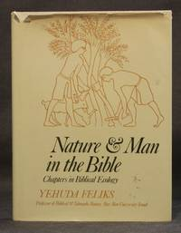 NATURE AND MAN  IN THE BIBLE: CHAPTERS IN BIBLICAL ECOLOGY