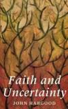 Faith and Uncertainty by John Habgood - 1997-09-01
