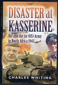 image of Disaster at Kasserine: Ike and the 1st (US) Army in North Africa 1943